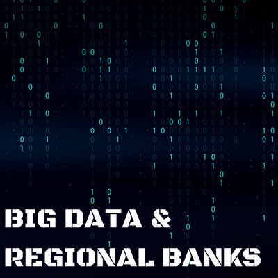 Big Data & Regional Banks
